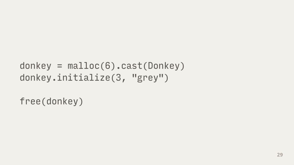 donkey = malloc(6).cast(Donkey) donkey.initiali...