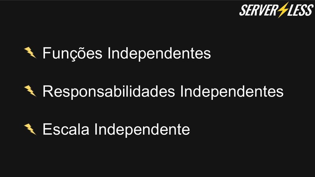 Funções Independentes Responsabilidades Indepen...