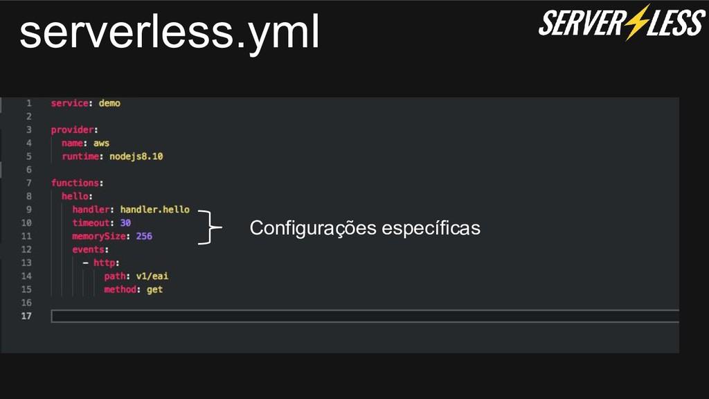 serverless.yml Configurações específicas