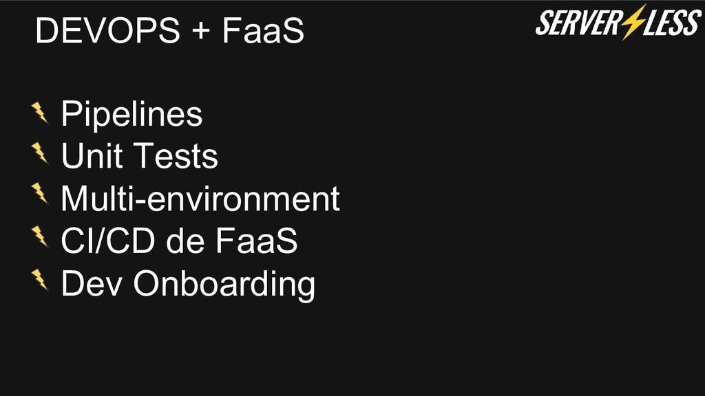 DEVOPS + FaaS Pipelines Unit Tests Multi-enviro...