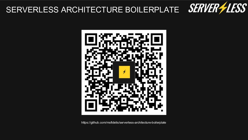SERVERLESS ARCHITECTURE BOILERPLATE https://git...