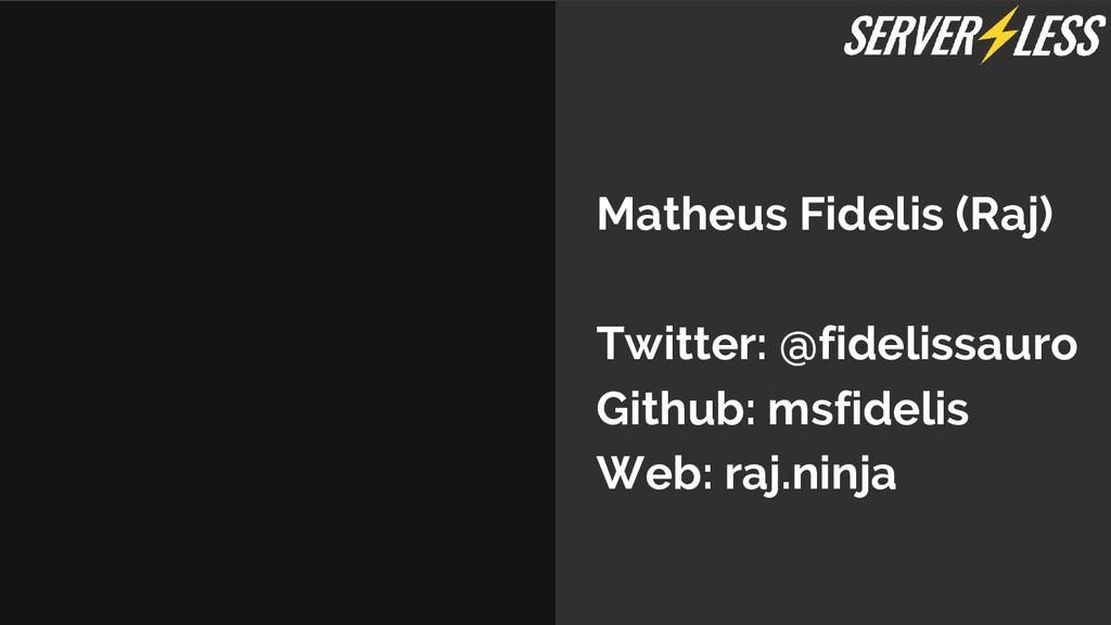 Matheus Fidelis (Raj) Twitter: @fidelissauro Gi...