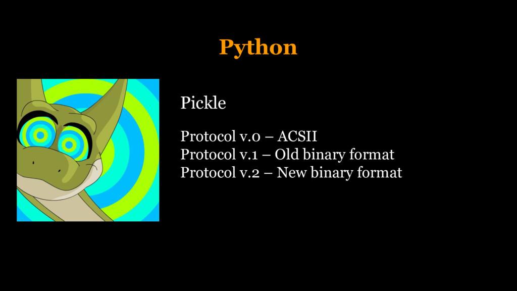 Python Pickle Protocol v.0 – ACSII Protocol v.1...