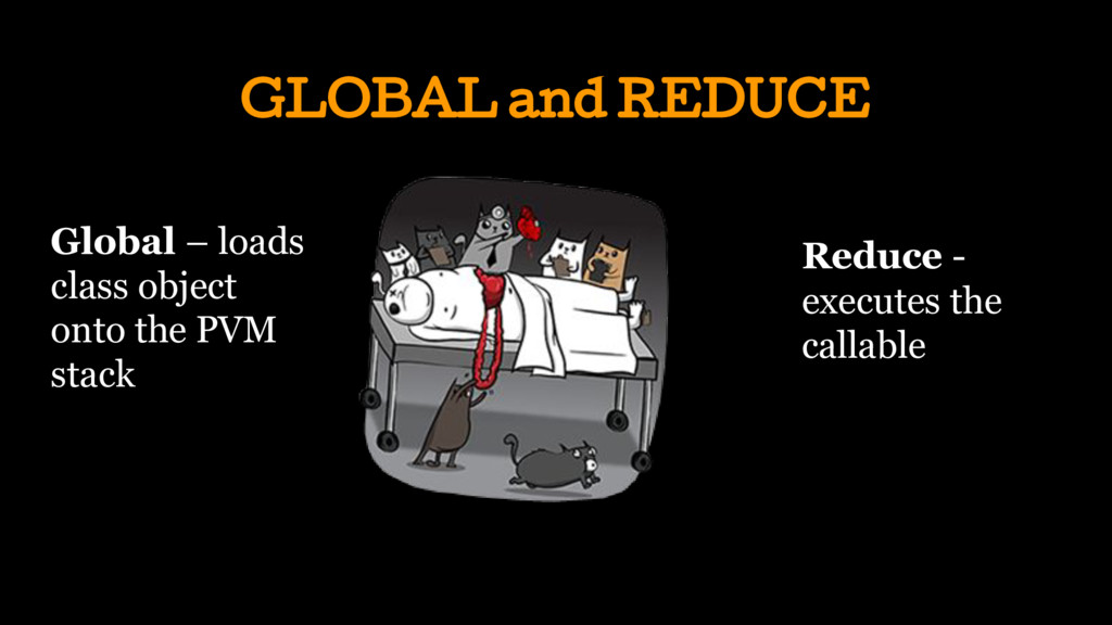 GLOBAL and REDUCE Reduce - executes the callabl...