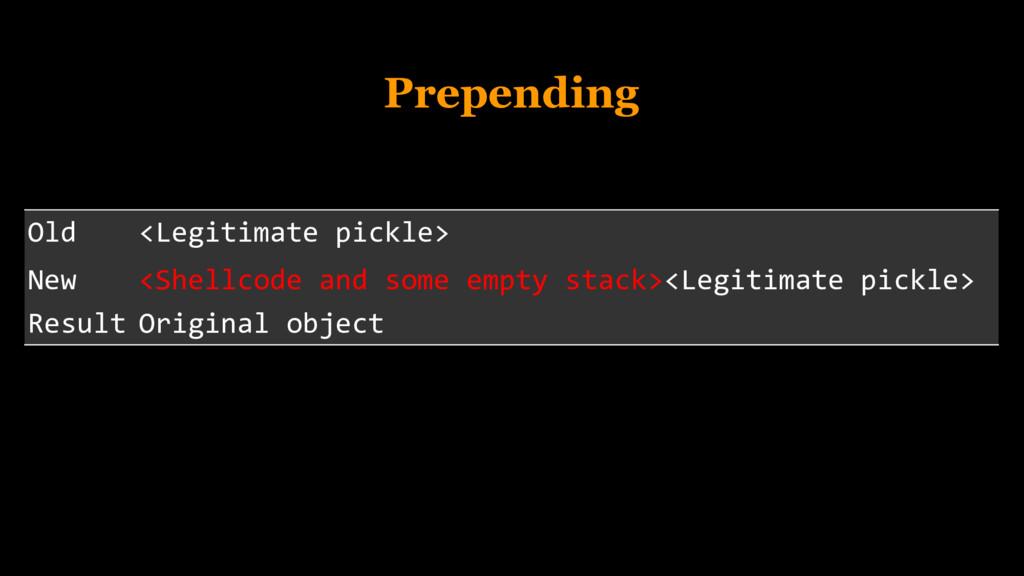 Prepending Old <Legitimate pickle> New <Shellco...