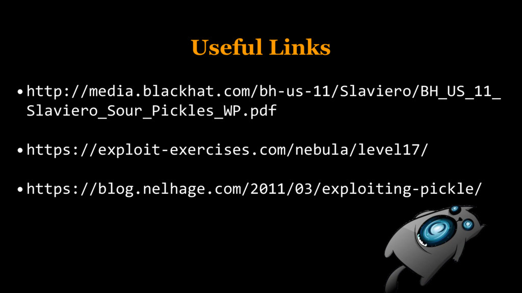Useful Links •http://media.blackhat.com/bh-us-1...