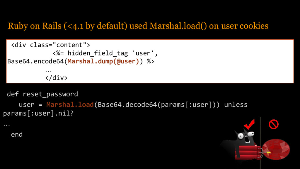 Ruby on Rails (<4.1 by default) used Marshal.lo...