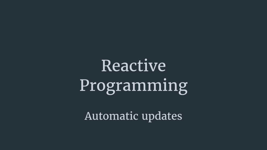 Reactive
