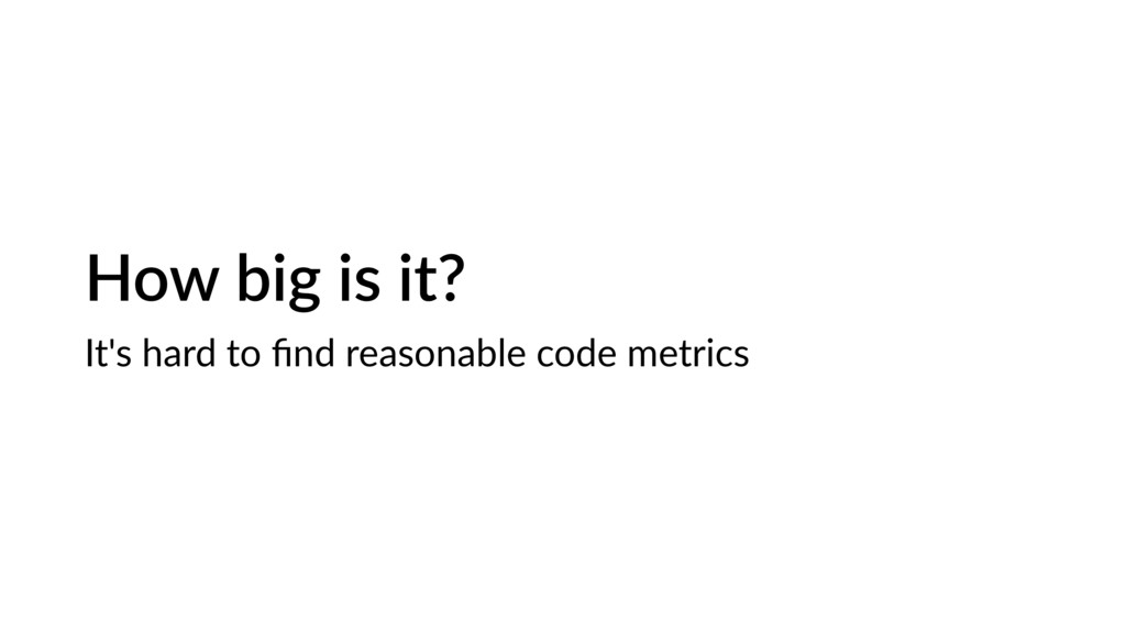 How big is it? It's hard to find reasonable code...