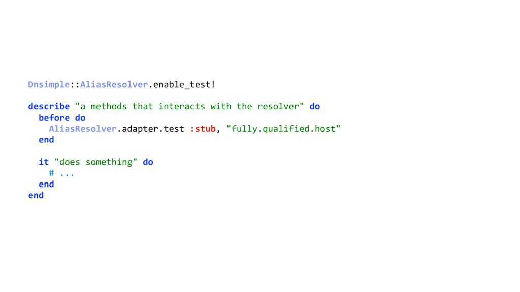 Dnsimple::AliasResolver.enable_test!  describ...