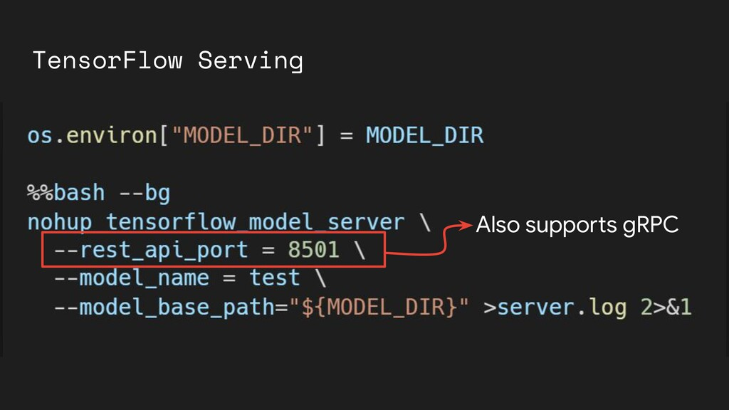 TensorFlow Serving Also supports gRPC
