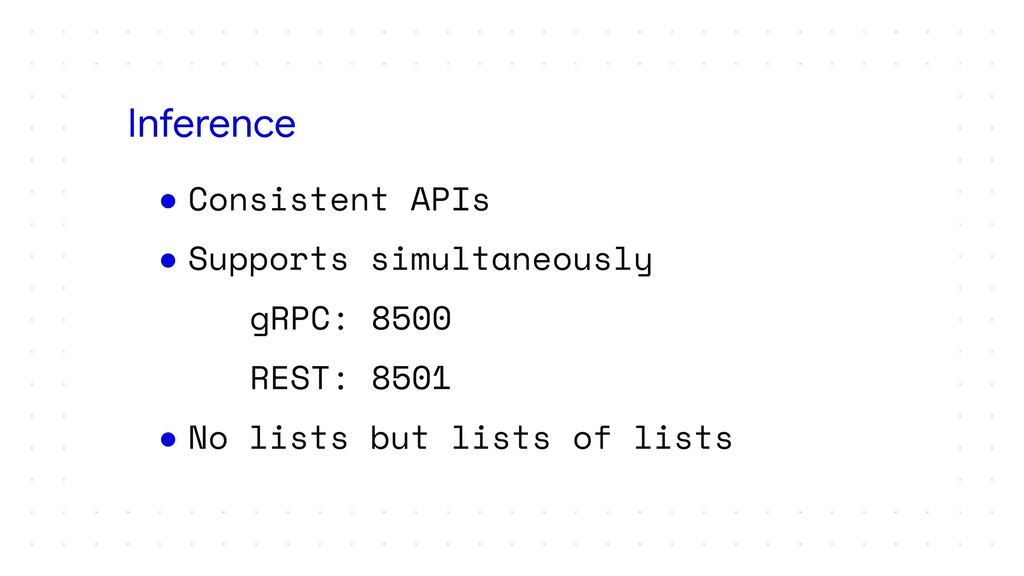 ● Consistent APIs ● Supports simultaneously gRP...