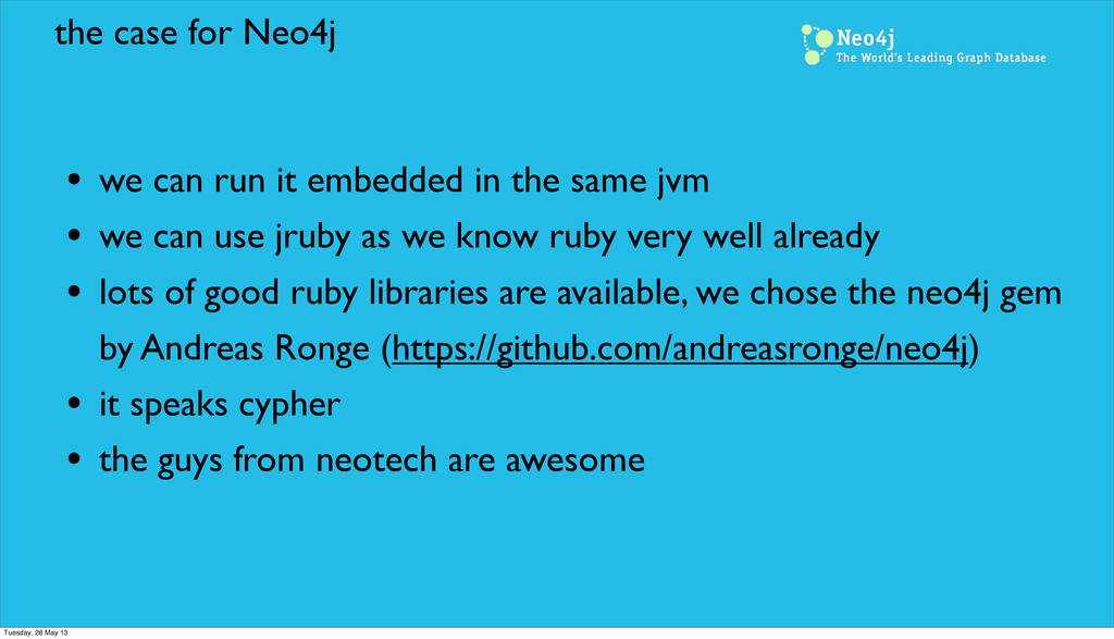 the case for Neo4j • we can run it embedded in ...