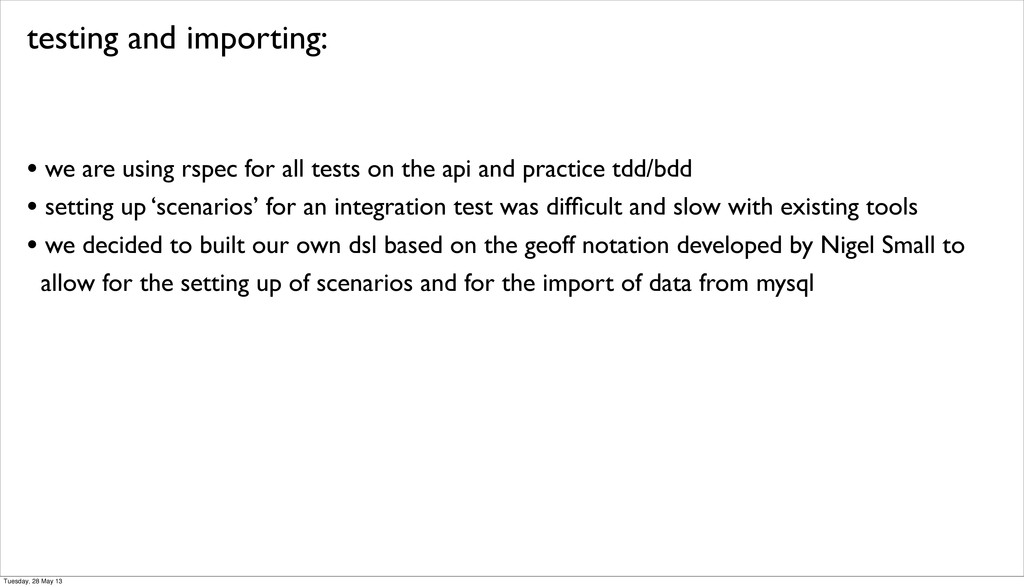 testing and importing: • we are using rspec for...
