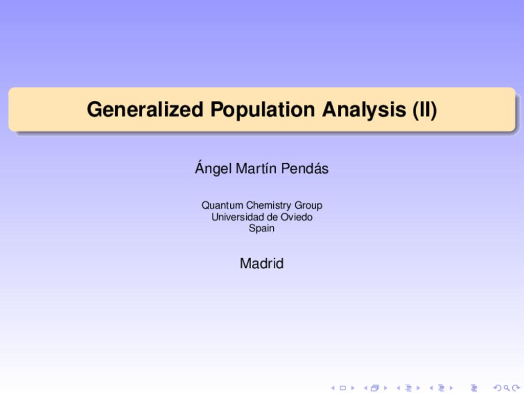 Generalized Population Analysis (II) Ángel Mart...