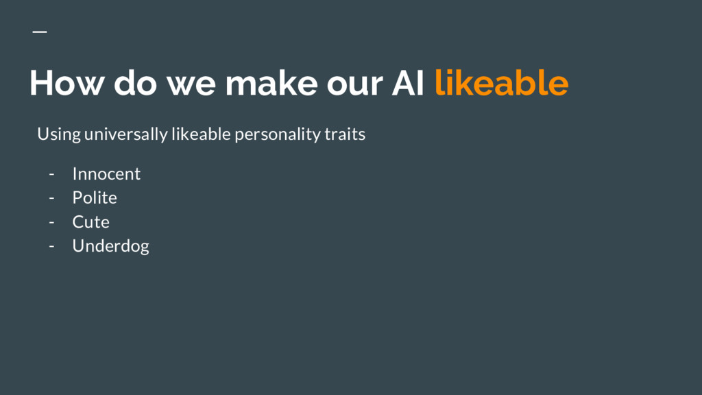 How do we make our AI likeable Using universall...