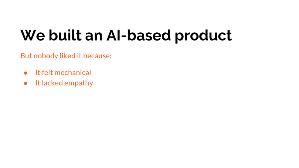We built an AI-based product But nobody liked i...