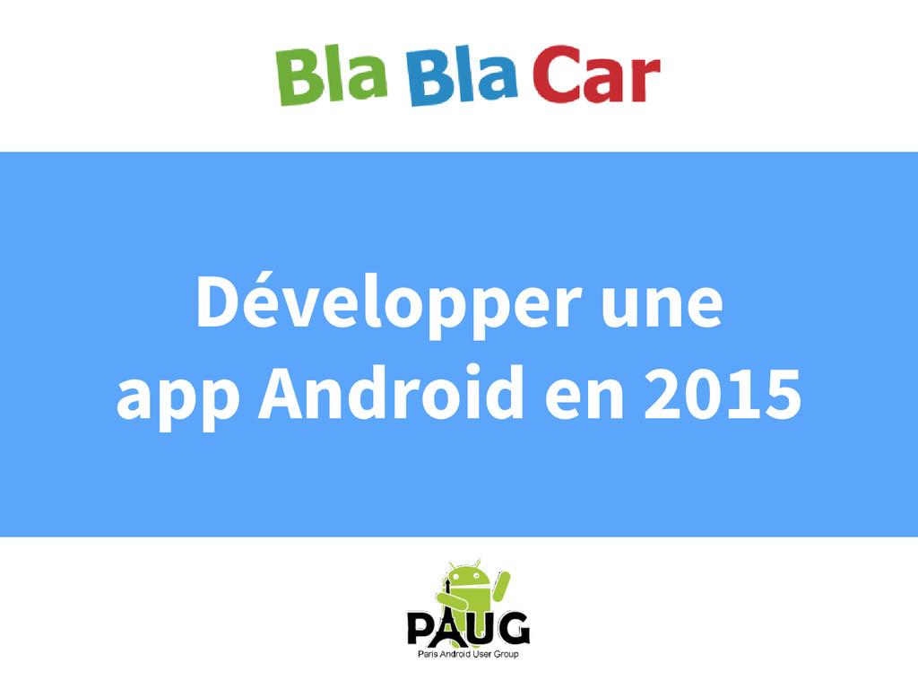 Développer une app Android en 2015