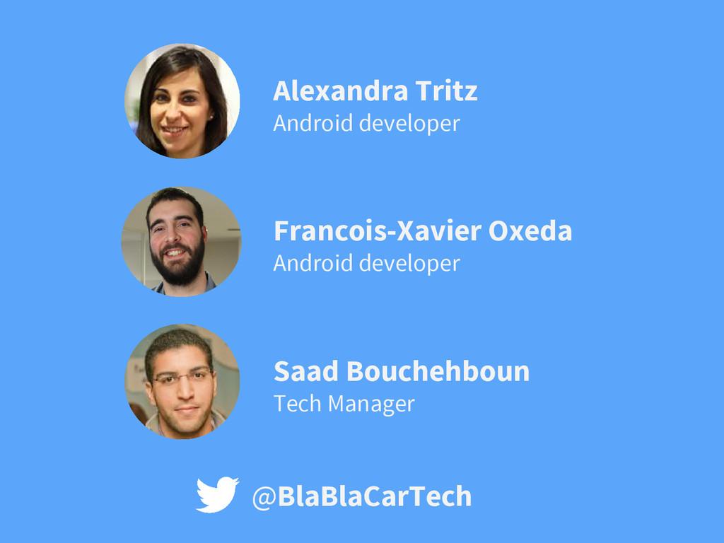 Saad Bouchehboun Tech Manager Francois-Xavier O...
