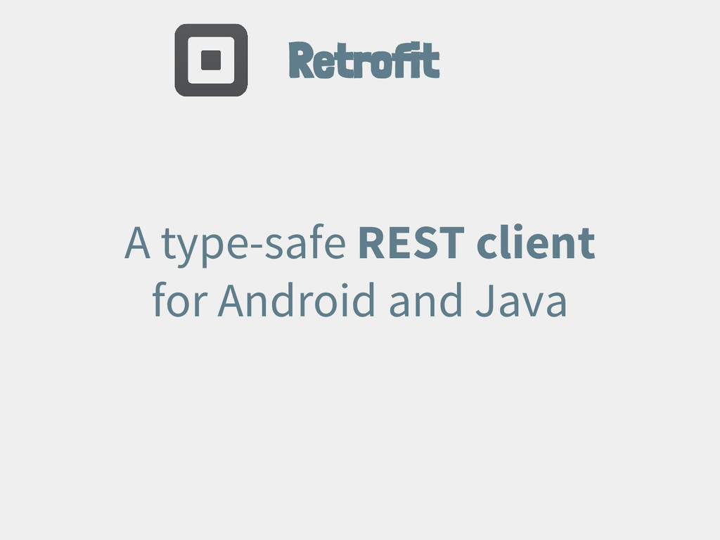Retrofit A type-safe REST client for Android an...