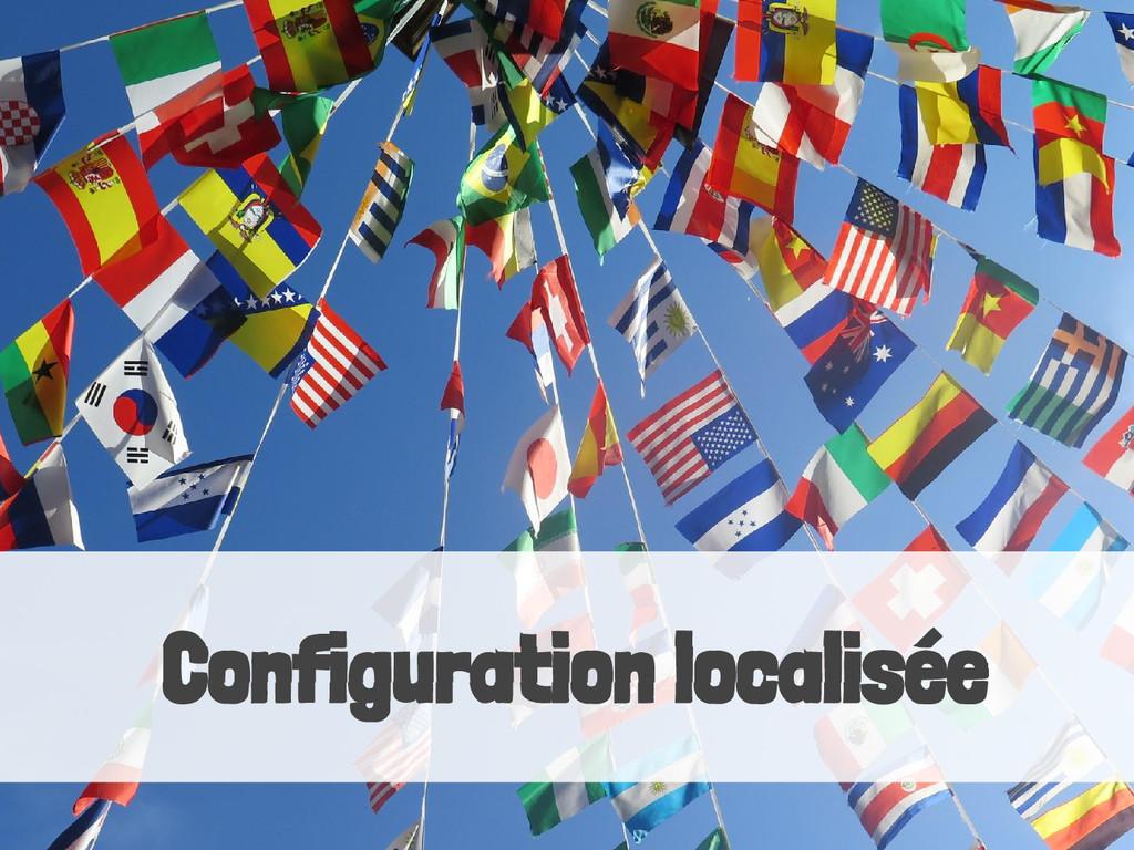 Configuration localisée