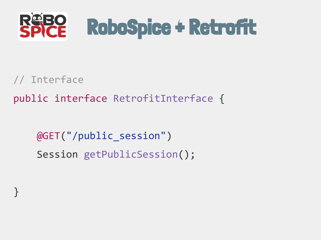 RoboSpice + Retrofit // Interface public interf...