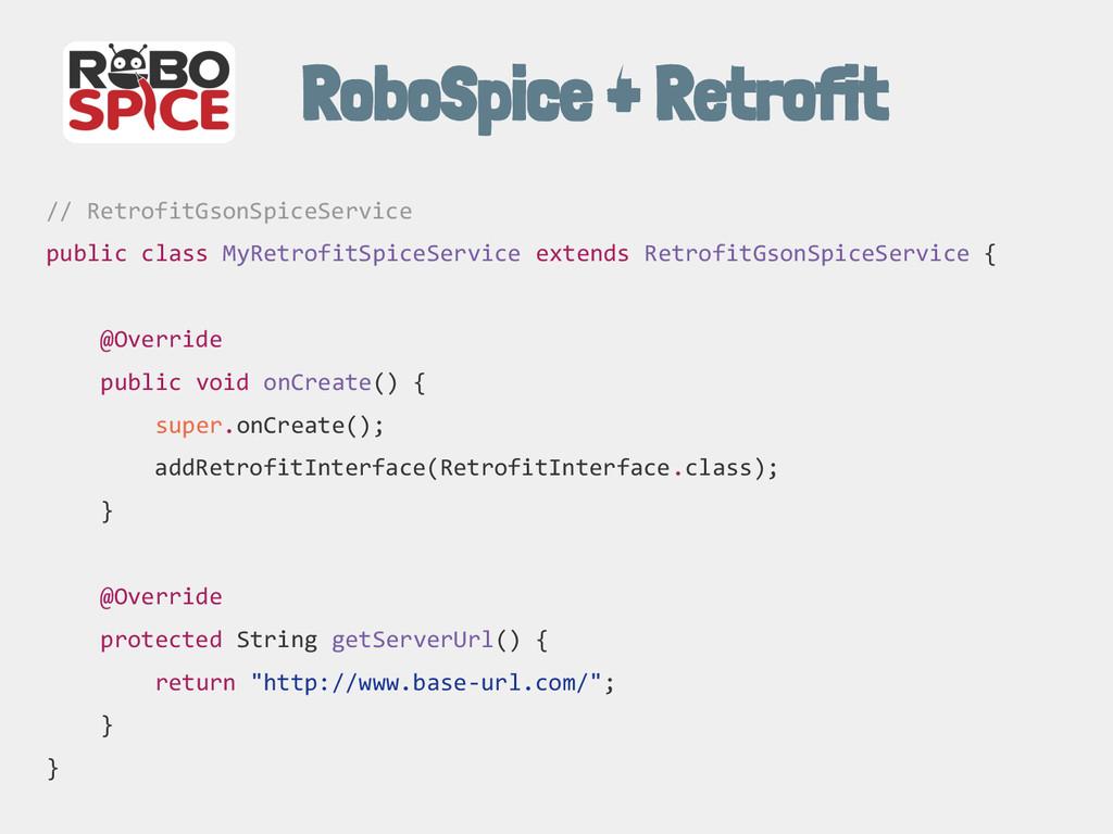 RoboSpice + Retrofit // RetrofitGsonSpiceServic...