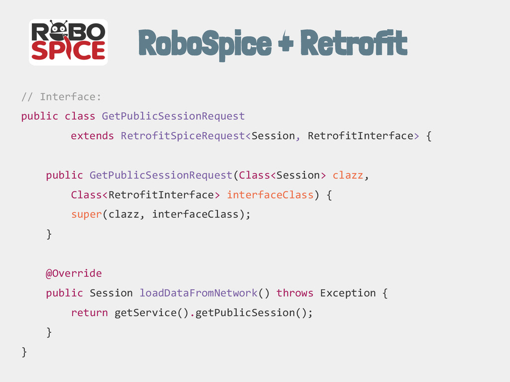 RoboSpice + Retrofit // Interface: public class...
