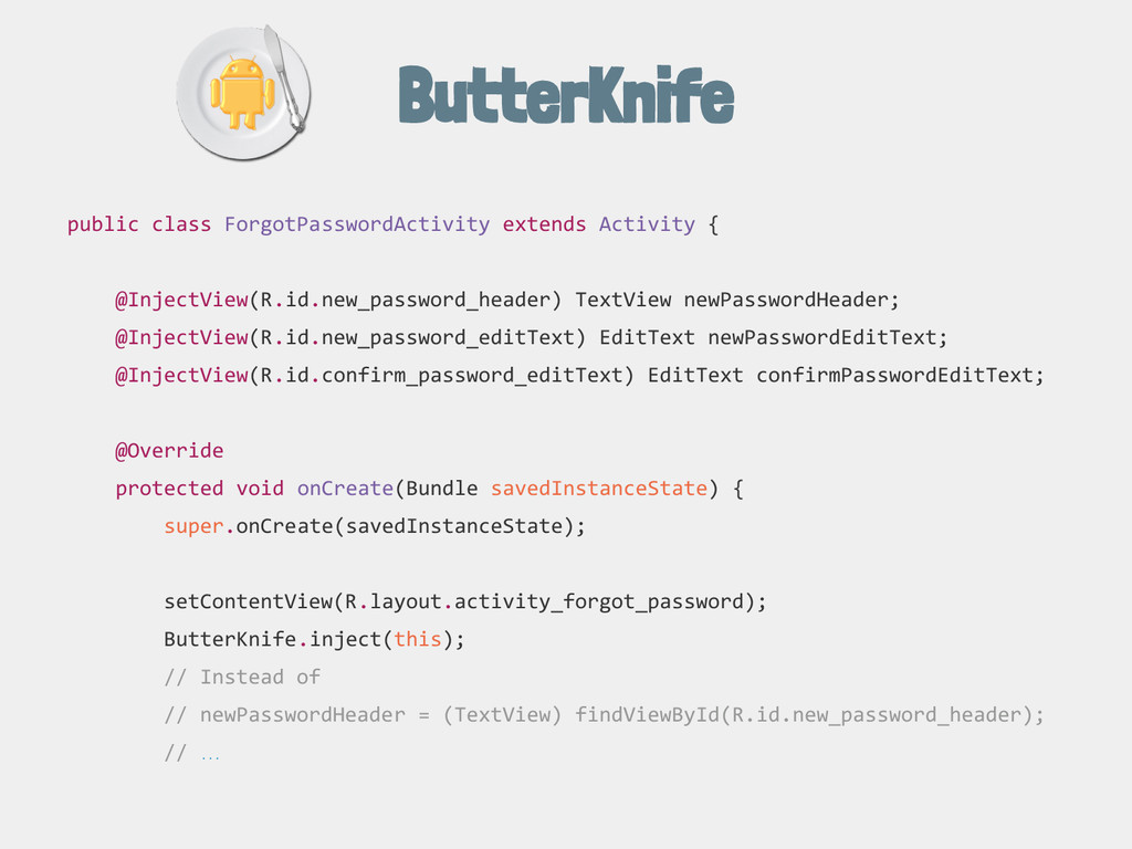 ButterKnife public class ForgotPasswordActivity...