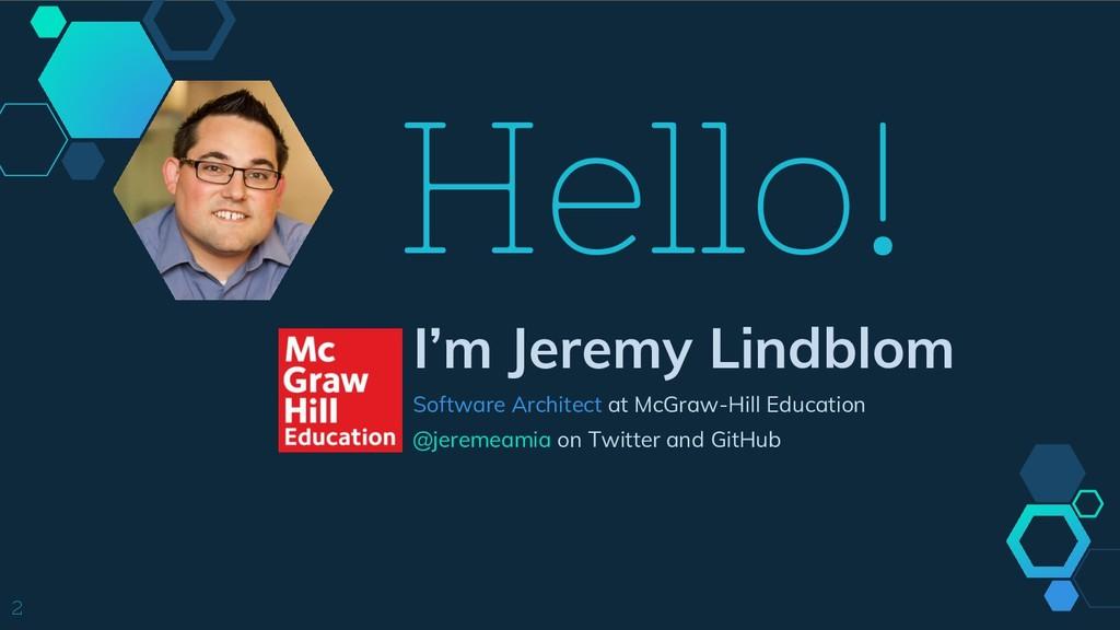 Hello! I'm Jeremy Lindblom Software Architect a...