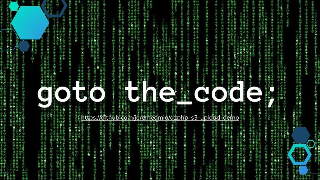 14 goto the_code; https://github.com/jeremeamia...