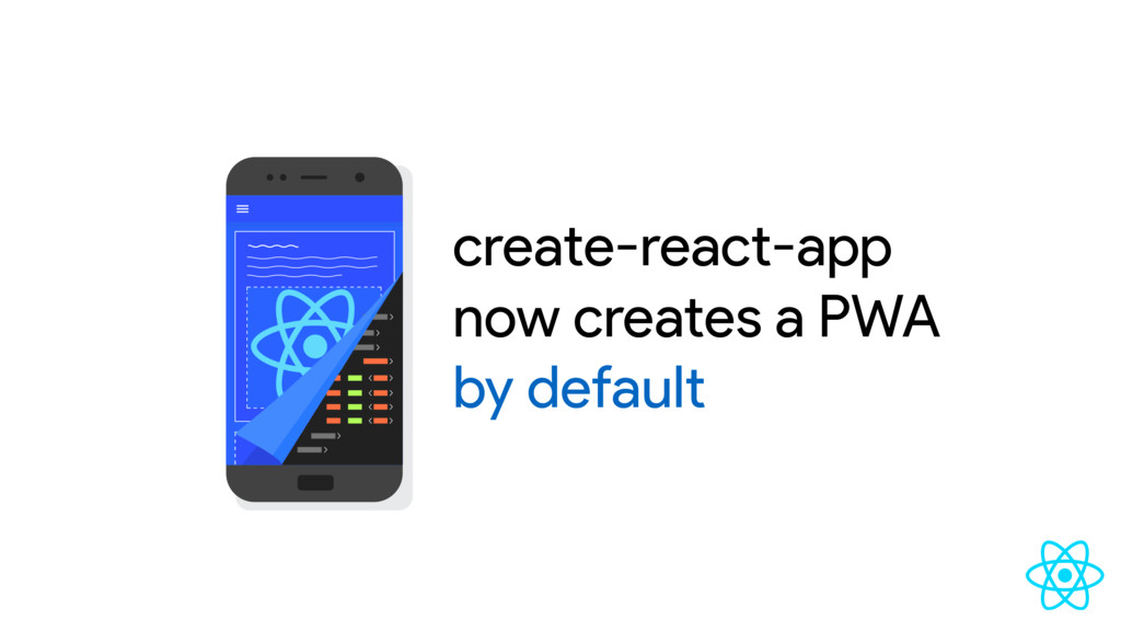 create-react-app now creates a PWA by default