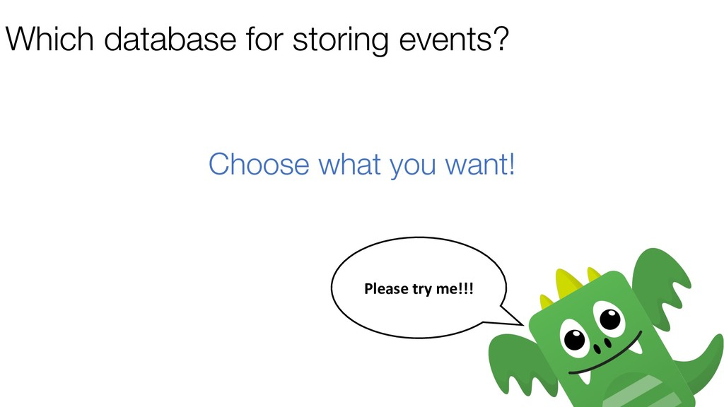 Which database for storing events? Choose what ...