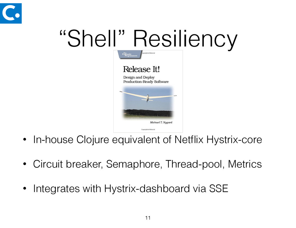 """Shell"" Resiliency • In-house Clojure equivalen..."
