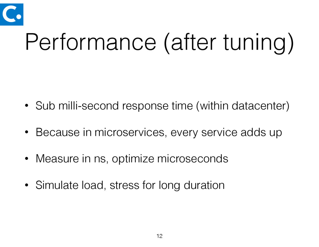 Performance (after tuning) • Sub milli-second r...