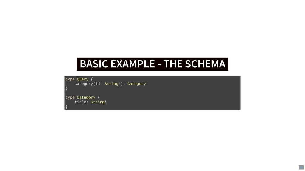 BASIC EXAMPLE - THE SCHEMA BASIC EXAMPLE - THE ...