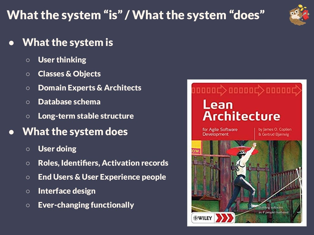 """What the system """"is"""" / What the system """"does"""" ●..."""