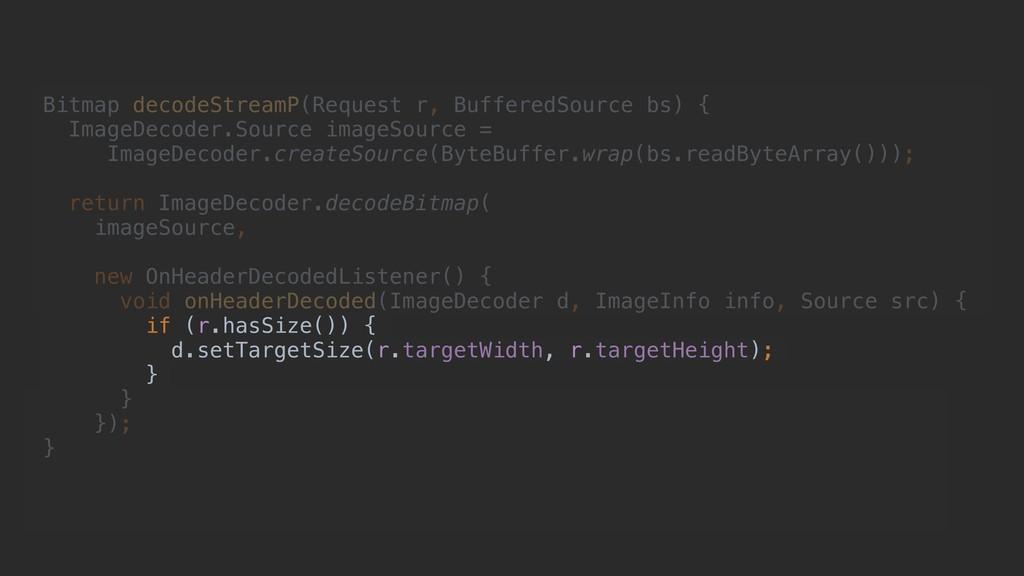 Bitmap decodeStreamP(Request r, BufferedSource ...