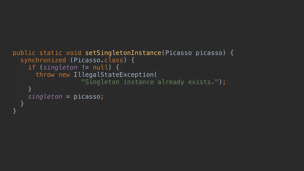 public static void setSingletonInstance(Picasso...
