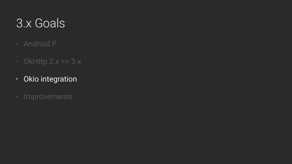 • Android P • OkHttp 2.x => 3.x • Okio integra...