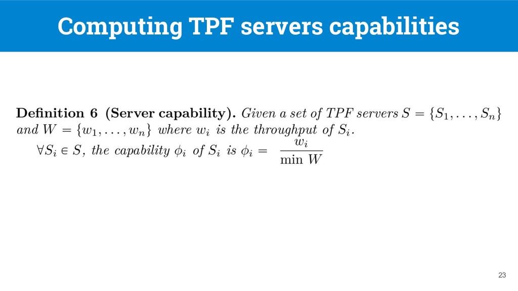 Computing TPF servers capabilities 23