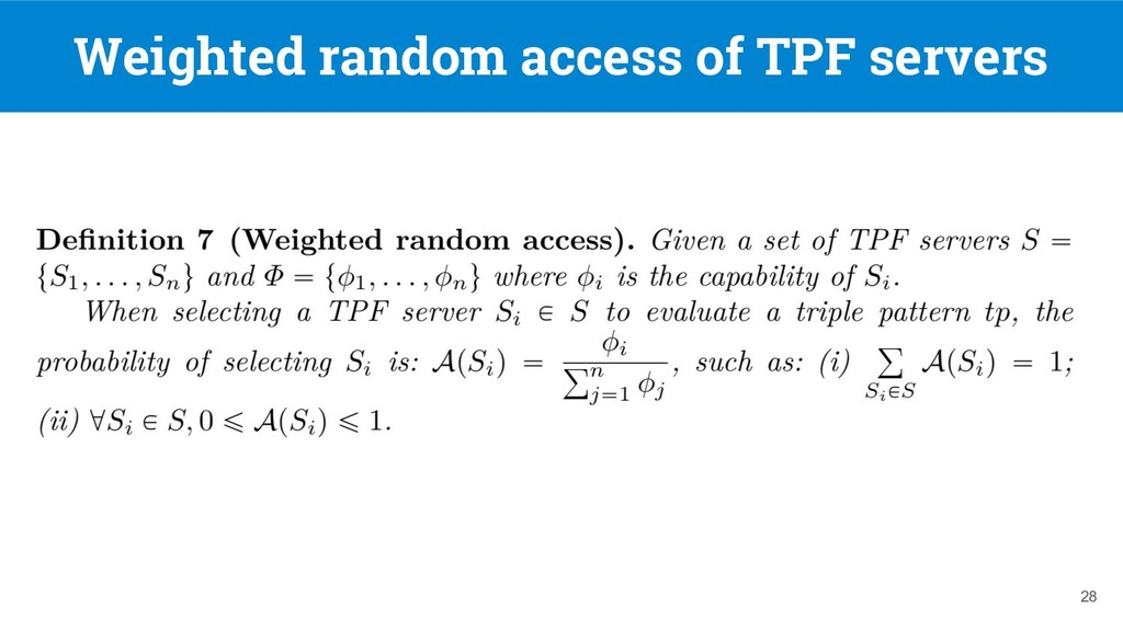 Weighted random access of TPF servers 28