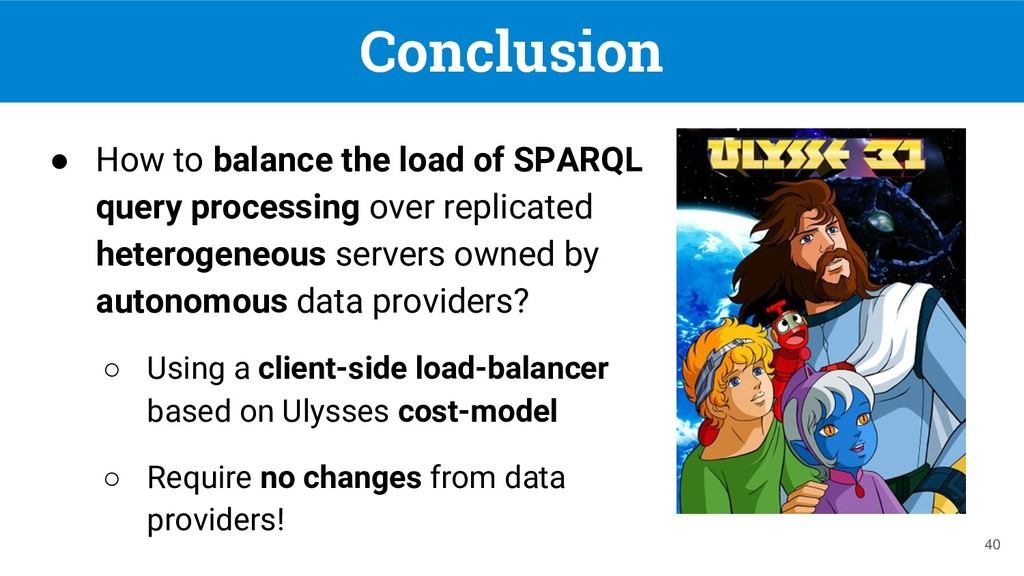 Conclusion ● How to balance the load of SPARQL ...