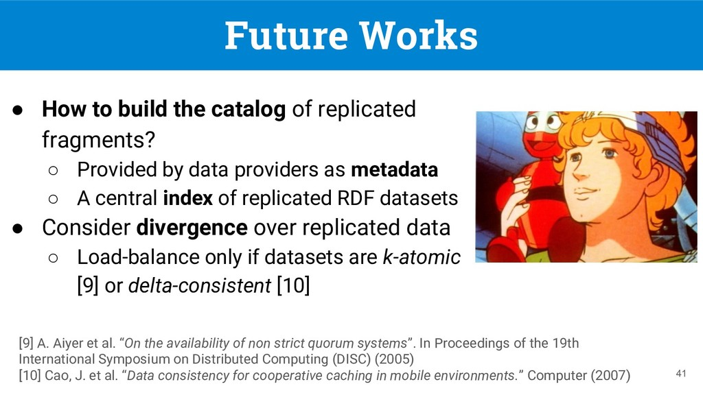 Future Works ● How to build the catalog of repl...