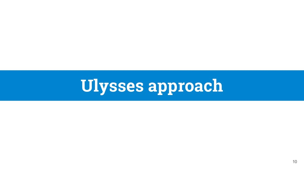Ulysses approach 10