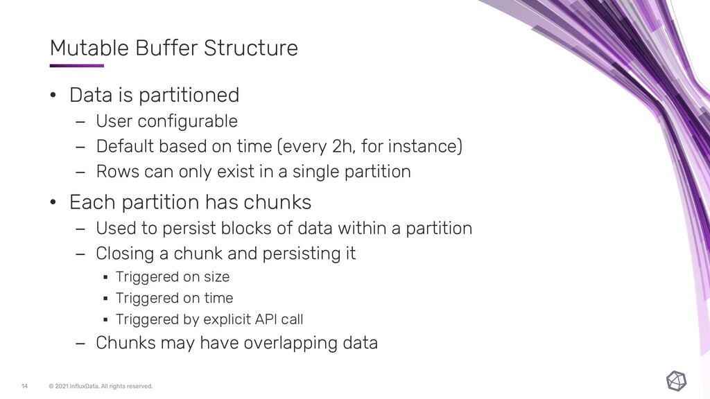 Mutable Buffer Structure • Data is partitioned ...