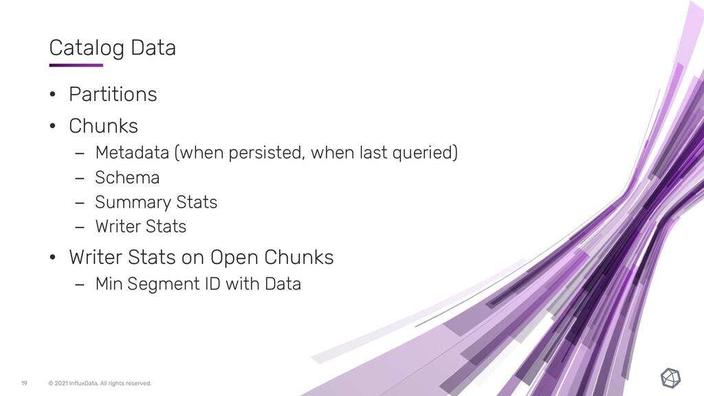 Catalog Data • Partitions • Chunks – Metadata (...