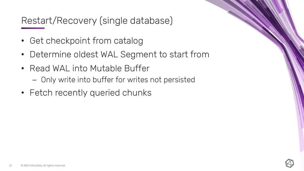 Restart/Recovery (single database) • Get checkp...
