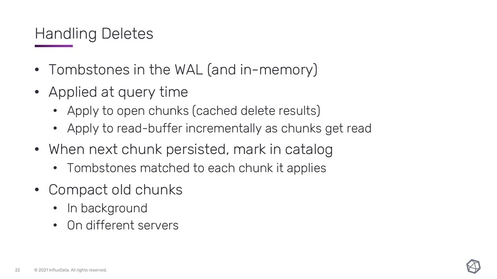 Handling Deletes • Tombstones in the WAL (and i...