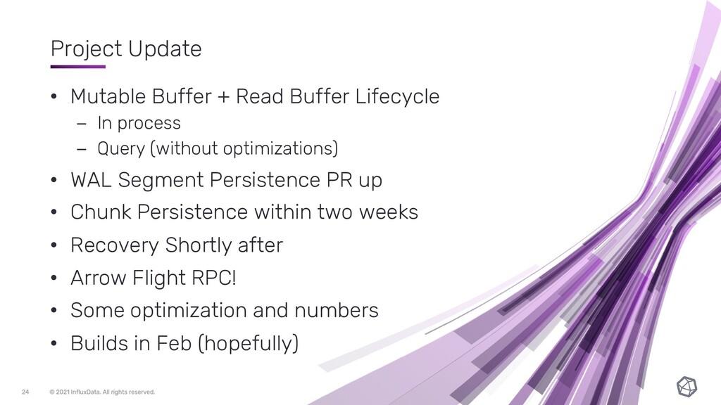 Project Update • Mutable Buffer + Read Buffer L...